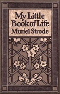My Little Book of Life by Muriel Strode, 1912
